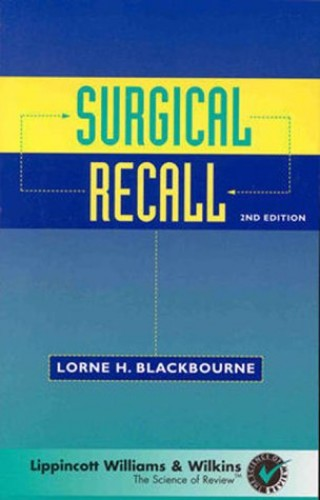 Surgical Recall By Lorne H. Blackbourne, MD, FACS