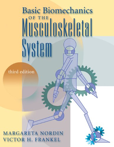 Basic Biomechanics of the Musculoskeletal System by Margareta Nordin