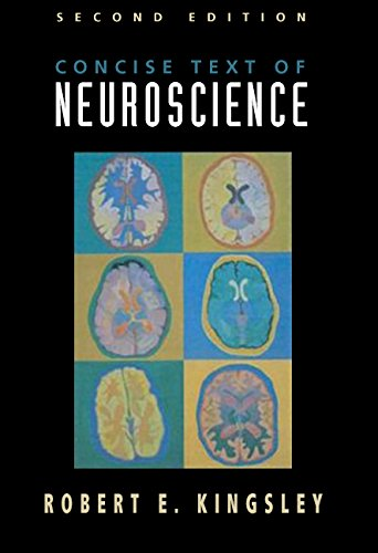 Concise Text of Neuroscience By Robert Kingsley