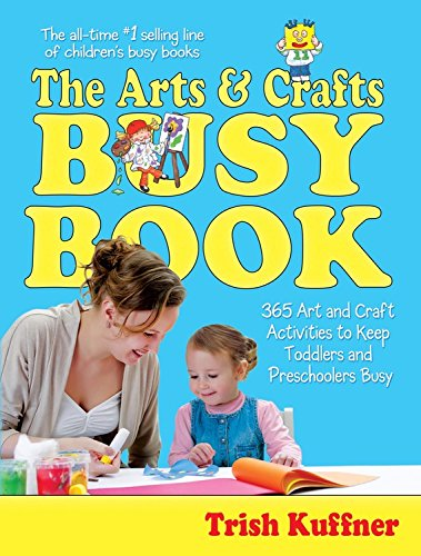 The Arts & Crafts Busy Book By Trish Kuffner