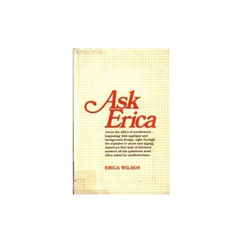 Ask Erica By Erica Wilson