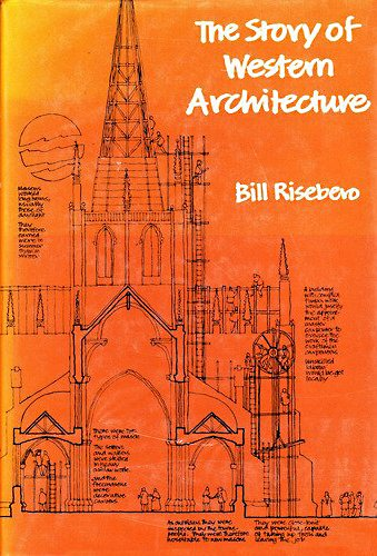 The Story of Western Architecture By Bill Risebero