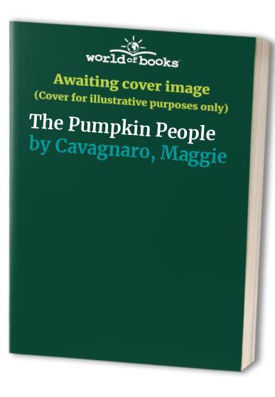 The Pumpkin People By David Cavagnaro