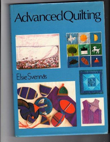 Advanced Quilting By Elsie Svennas