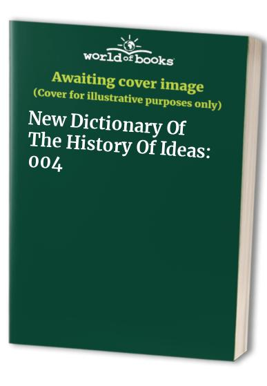 New Dictionary Of The History Of Ideas: 004