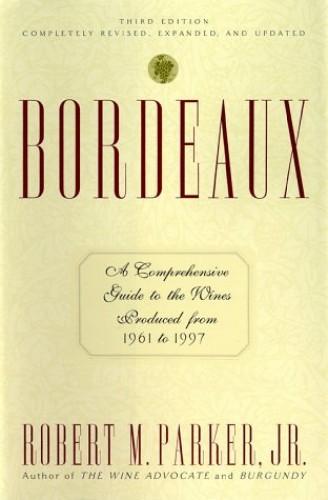 Bordeaux By Robert M Parker