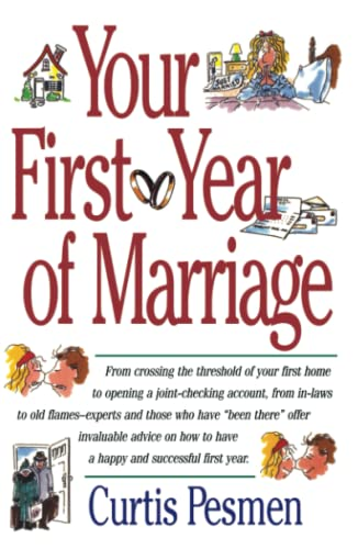 The Your First Year of Marriage By Curtis Pesmen