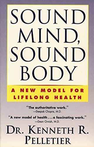 Sound Mind, Sound Body By Dr. Kenneth R. Pelletier