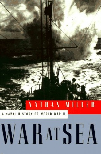 The War at Sea By Nathan Miller