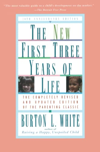 New Fiist Three Years of Life By Burton L. White