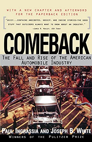 Comeback: The Fall & Rise of the American Automobile Industry By Paul Ingrassia