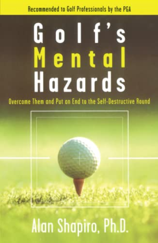 Golf's Mental Hazards By Alan Shapiro