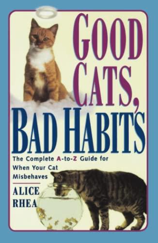 Good Cats, Bad Habits By Alice Rhea