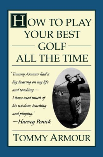 How to Play Your Best Golf By Tommy Armour