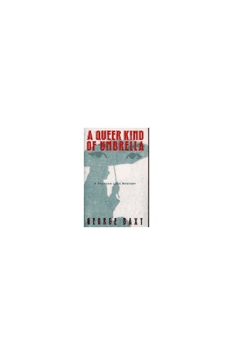 A Queer Kind of Umbrella By George Baxt