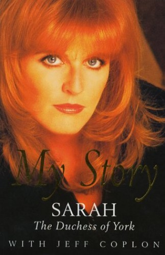 My Story By Sarah Ferguson, Duchess of York