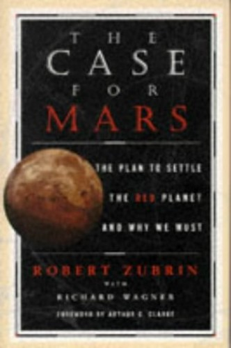 The Case for Mars By Zubrin