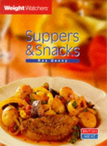 Weight Watchers: Suppers and Snacks By Roz Denny