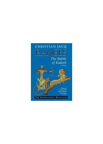 The Battle of Kadesh by Christian Jacq