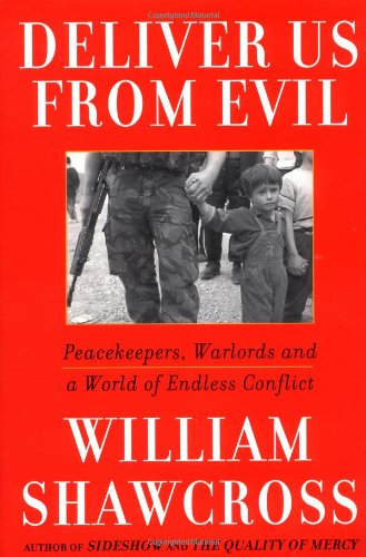 Deliver Us from Evil By William Shawcross
