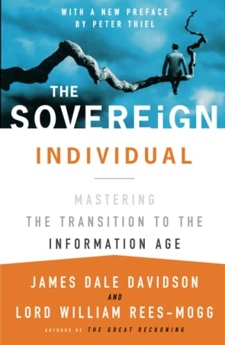 Sovereign Individual: Mastering the Transition to the Information Age By James Dale Davidson