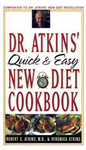 Dr. Atkins' Quick and Easy New Diet Cookbook by Robert C. Atkins, M.D.