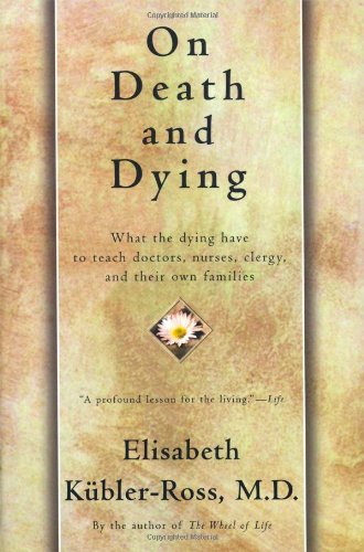 On Death and Dying By Elizabeth Kubler Ross