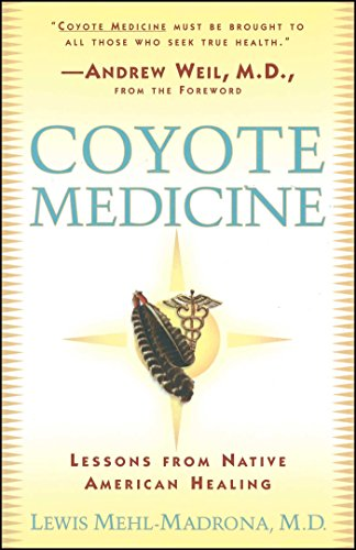 Coyote Medicine: Lessons from Native American Healing By Lewis Mehl-Madrona