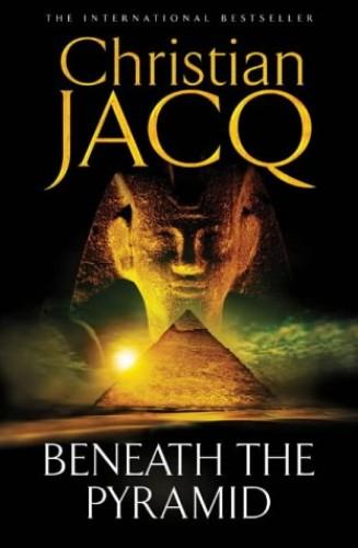 Beneath the Pyramid By Christian Jacq