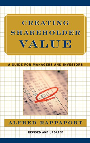 Creating Shareholder Value: A Guide for Managers and Investors: The New Standard for Business Performance By Alfred Rappaport