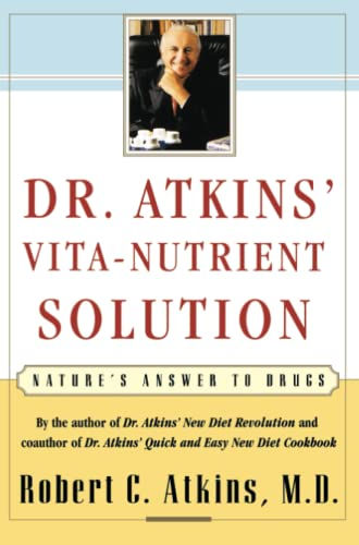 Dr. Atkins' Vita-Nutrient Solution By Robert C. Atkins, M.D.