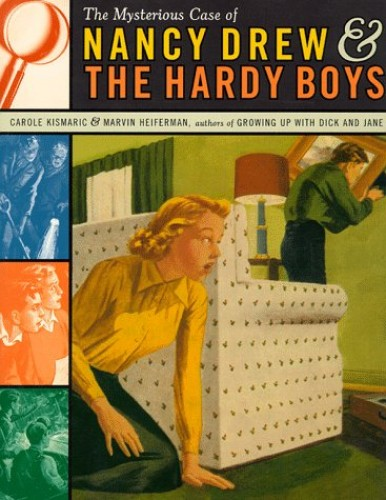 The Mysterious Case of Nancy Drew and the Hardy Boys By Marvin Heiferman