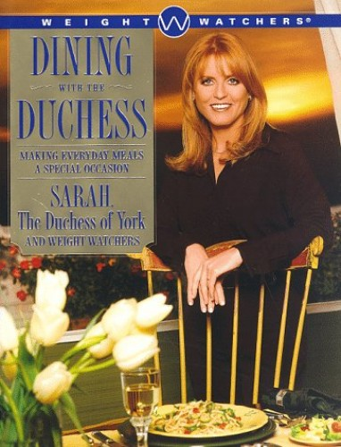 Dining with the Duchess by Duchess of York Sarah Ferguson