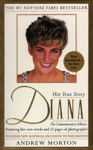Diana: 1961-1997 Her True Story (Completely Rev) By Andrew Morton