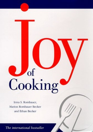 The Joy of Cooking By Irma Starkhoff Rombauer