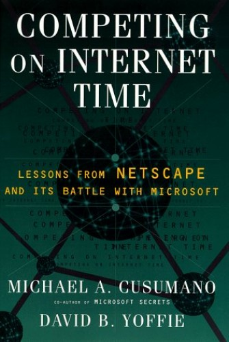 Competing on Internet Time By Michael Cusamano