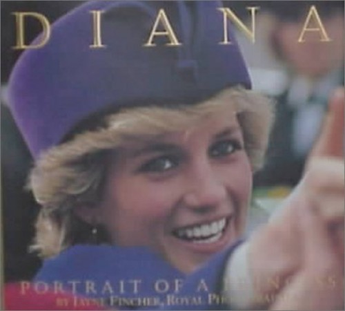 Diana: Portrait of a Princess By Photographs by Jayne Fincher