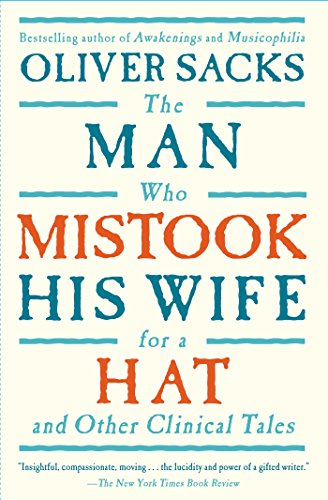 The Man Who Mistook His Wife for a Hat and Other Clinical Tales By Sacks, Oliver W