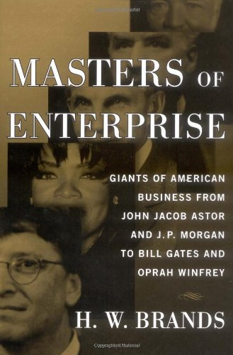 Masters of Enterprise By H. W. Brands