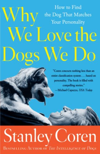 Why We Love the Dogs We Do By Coren