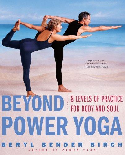 Beyond Power Yoga By Beryl Bender Birch