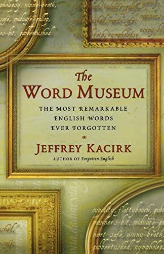 The Word Museum By Jeffrey Kacirk