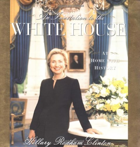 An Invitation to the White House By Hillary Rodham Clinton