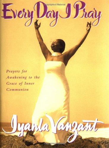 Everyday I Pray By Iyanla Vanzant