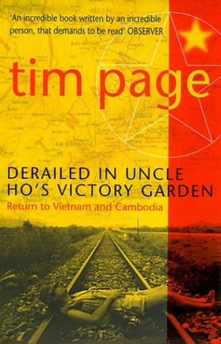 Derailed in Uncle Ho's Victory Garden By Tim Page