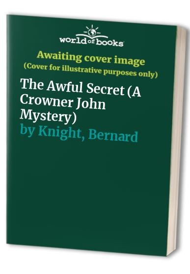 The Awful Secret By Bernard Knight