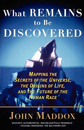 What Remains to be Discovered By John Maddox