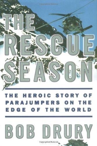 The Rescue Season By Bob Drury