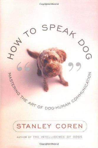 How to Speak Dog By Stanley Coren