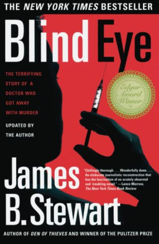 Blind Eye: The Terrifying Story of a Doctor Who Got Away with Murder By James B. Stewart